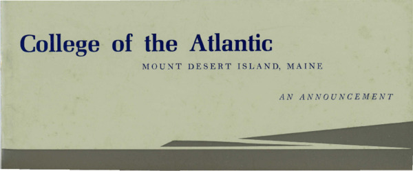 College of the Atlantic: an announcement, 1971